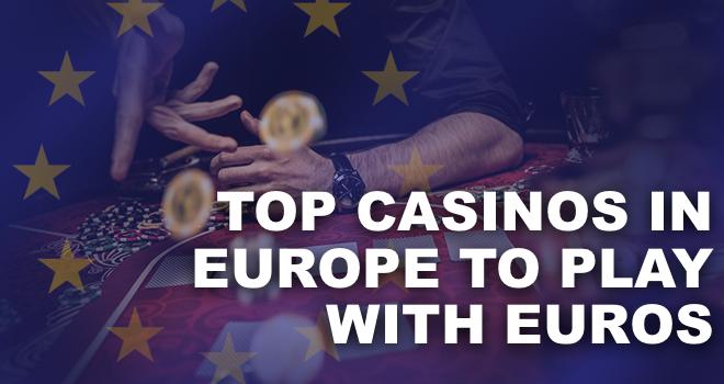 Kasino Daring Terbaik di Eropa untuk Bermain dengan Euro pada tahun 2020