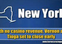 Tanpa pendapatan kasino, Vernon dan Tioga akan tutup lebih awal